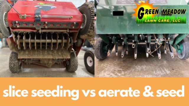 slice seeding vs aeration and seeding